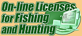 On-line Licenses for fishing and hunting