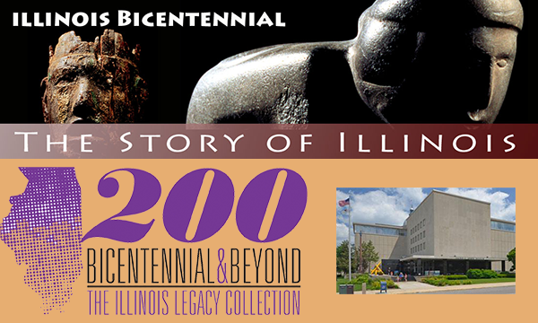 Bicentennial & Beyond!   The illinois Legacy Collection at ISM