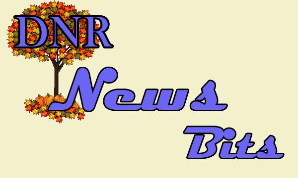 DNR News Bits-Monthly DNR Updates