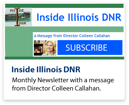 Inside Illinois DNR - Monthly Newsletter with a message from Director Colleen Callahan