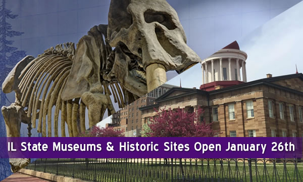 IL State Museums & Historic Sites Open January 26th