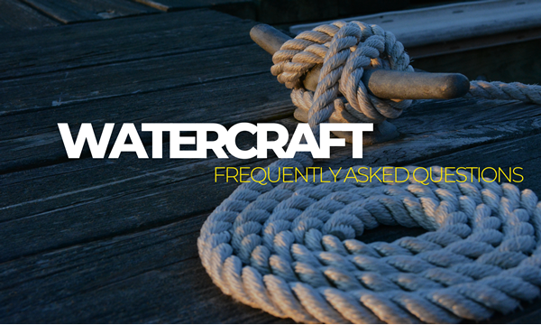 Watercraft FAQ's