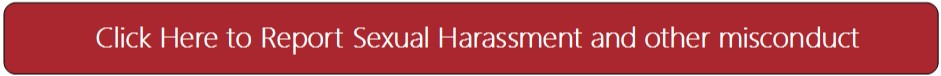 Click here to report Sexual Harassment and other misconduct