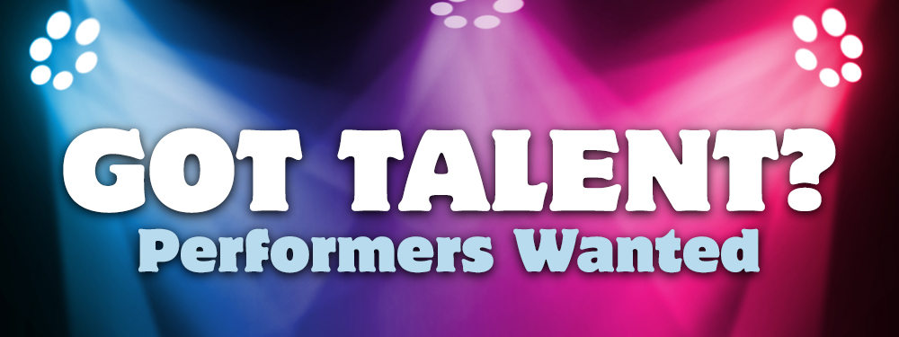Performers Wanted