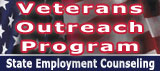 Veterans Outreach Program - State Employment Counseling
