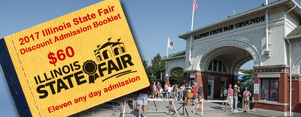 2017 Illinois State Fair Discount Admission Booklet. Eleven any day admissions for just $55.  This price only guaranteed in Novemer and December of 2016